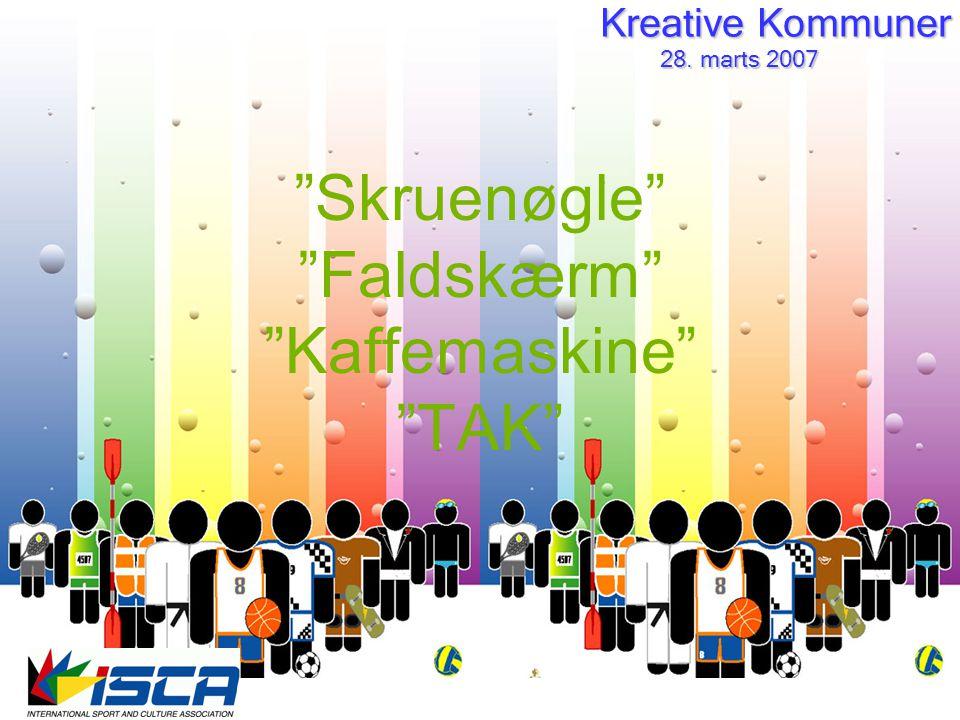 Kreative Kommuner 28. marts 2007 28. marts 2007 Skruenøgle Faldskærm Kaffemaskine TAK