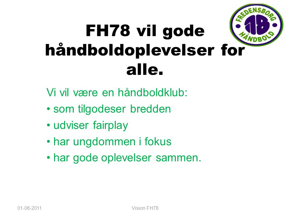 FH78 vil gode håndboldoplevelser for alle.