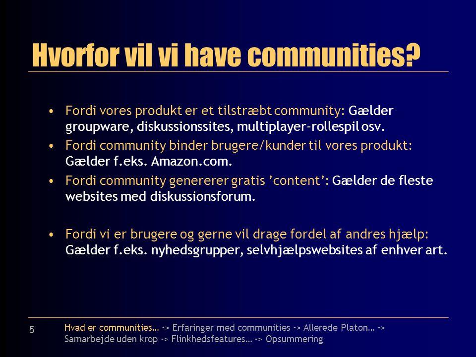 5 Hvorfor vil vi have communities.