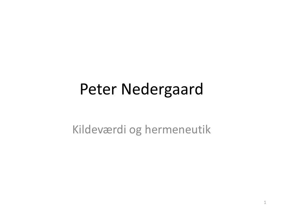 1 Peter Nedergaard Kildeværdi og hermeneutik