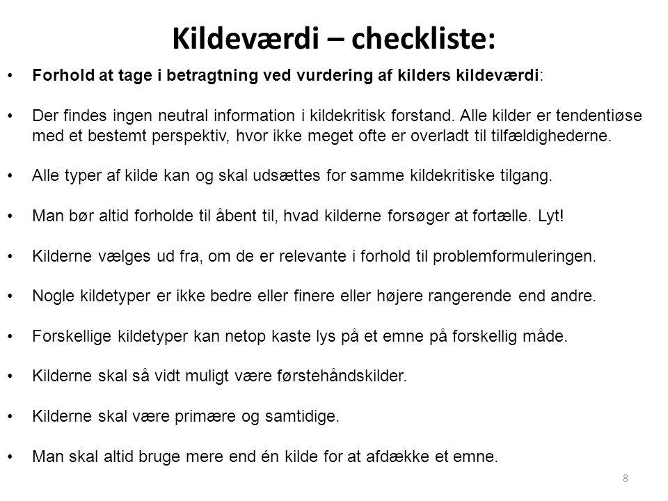 8 Kildeværdi – checkliste: Forhold at tage i betragtning ved vurdering af kilders kildeværdi: Der findes ingen neutral information i kildekritisk fors
