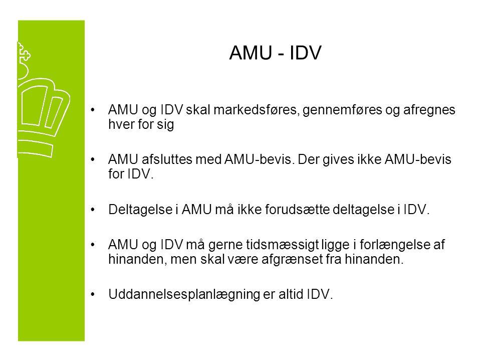 AMU og IDV skal markedsføres, gennemføres og afregnes hver for sig AMU afsluttes med AMU-bevis.