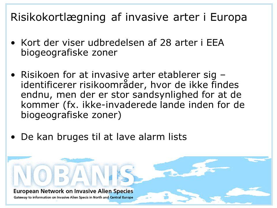Risikokortlægning af invasive arter i Europa Kort der viser udbredelsen af 28 arter i EEA biogeografiske zoner Risikoen for at invasive arter etablerer sig – identificerer risikoområder, hvor de ikke findes endnu, men der er stor sandsynlighed for at de kommer (fx.