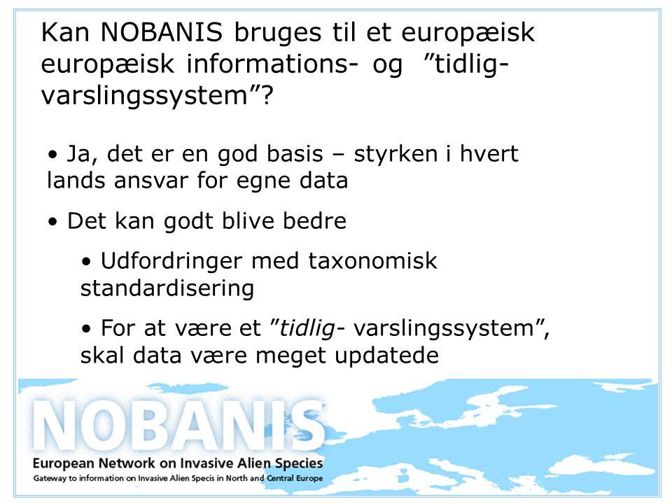 Kan NOBANIS bruges til et europæisk europæisk informations- og tidlig- varslingssystem .