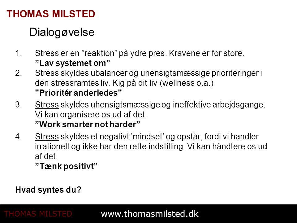 www.thomasmilsted.dk THOMAS MILSTED Dialogøvelse 1.Stress er en reaktion på ydre pres.