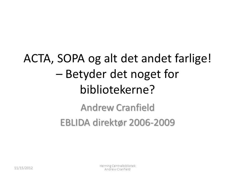 ACTA, SOPA og alt det andet farlige. – Betyder det noget for bibliotekerne.