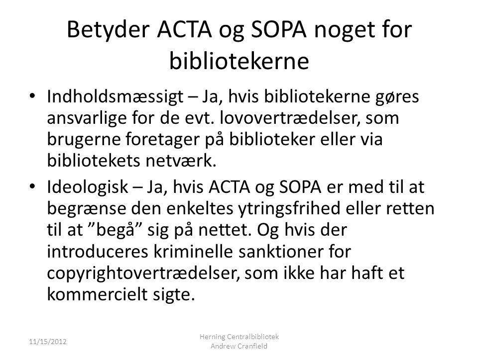 Betyder ACTA og SOPA noget for bibliotekerne Indholdsmæssigt – Ja, hvis bibliotekerne gøres ansvarlige for de evt.