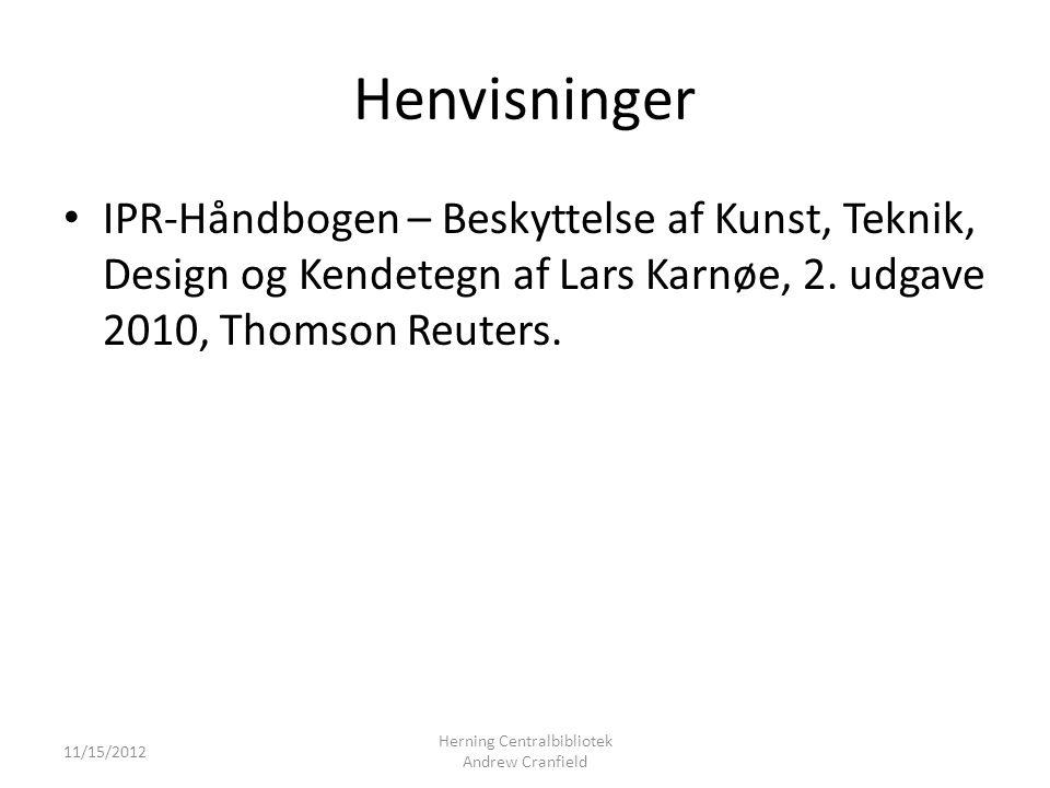 Henvisninger IPR-Håndbogen – Beskyttelse af Kunst, Teknik, Design og Kendetegn af Lars Karnøe, 2.