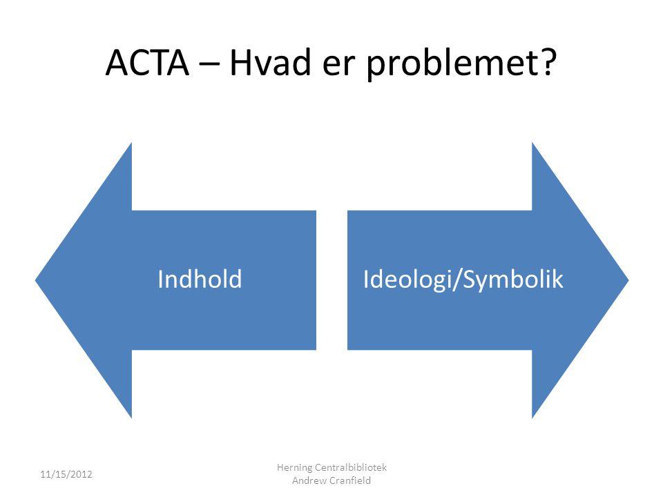 ACTA – Hvad er problemet.