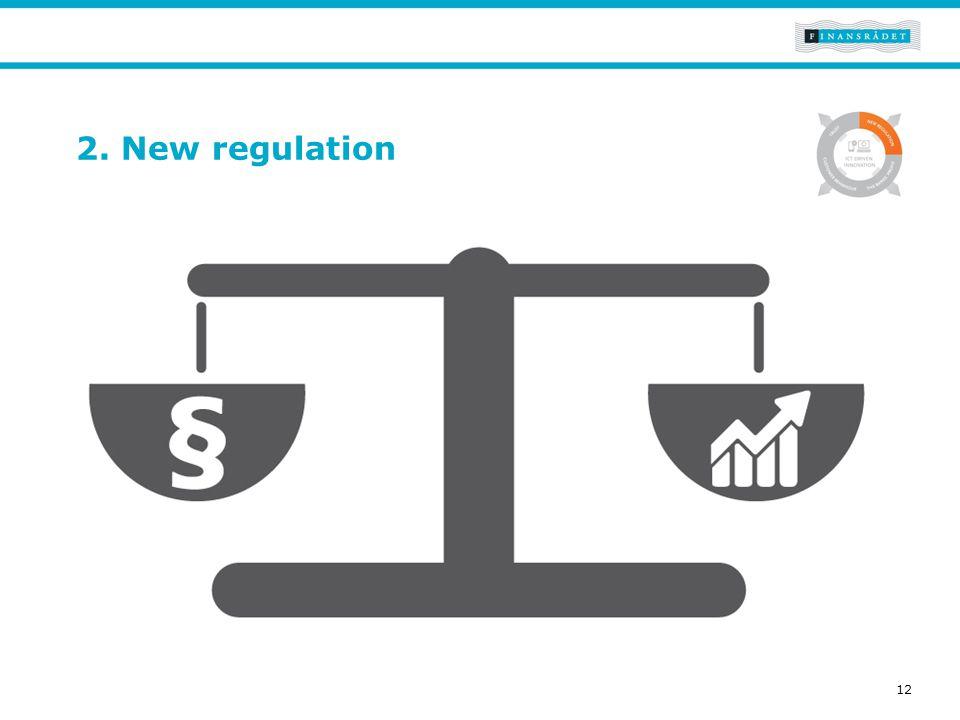 Tekst Generel side der bruges til tekst og evt. andet indhold. 2. New regulation 12
