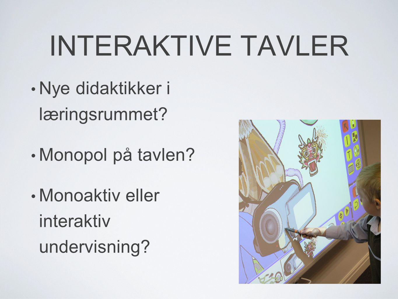 INTERAKTIVE TAVLER Nye didaktikker i læringsrummet.