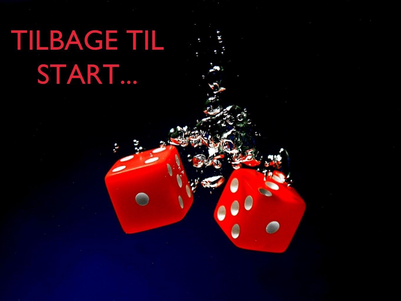 TILBAGE TIL START...