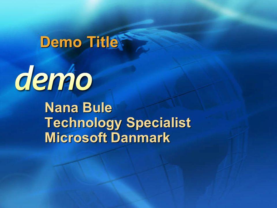 Demo Title Nana Bule Technology Specialist Microsoft Danmark