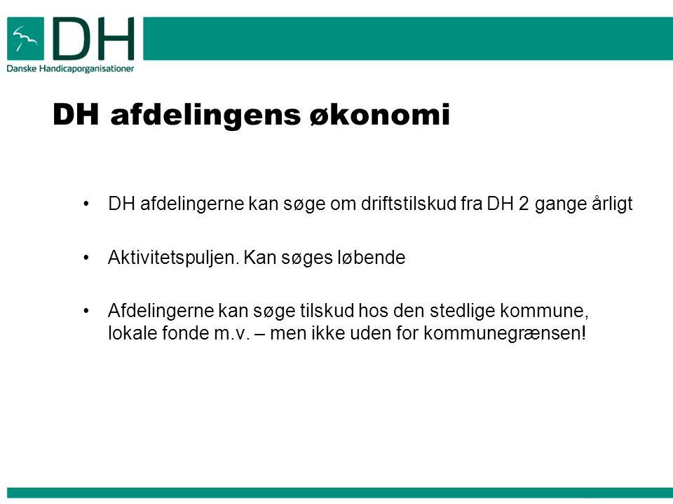 DH afdelingens økonomi DH afdelingerne kan søge om driftstilskud fra DH 2 gange årligt Aktivitetspuljen.
