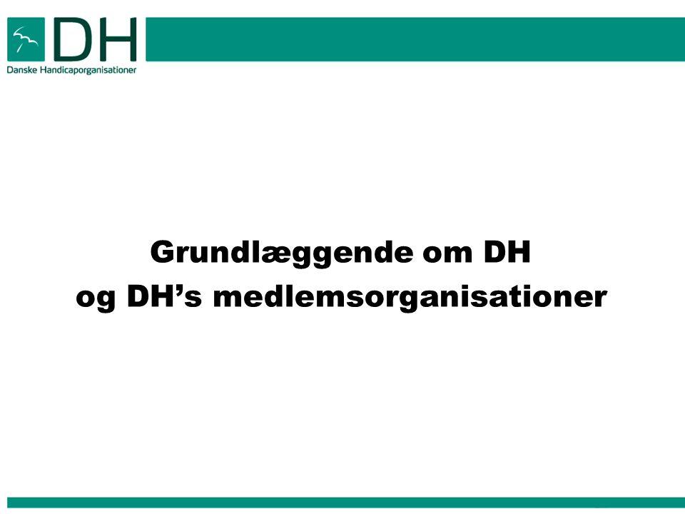 Grundlæggende om DH og DH's medlemsorganisationer