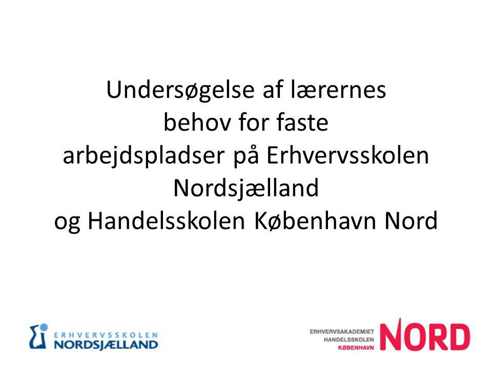 Undersøgelse af lærernes behov for faste arbejdspladser på Erhvervsskolen Nordsjælland og Handelsskolen København Nord