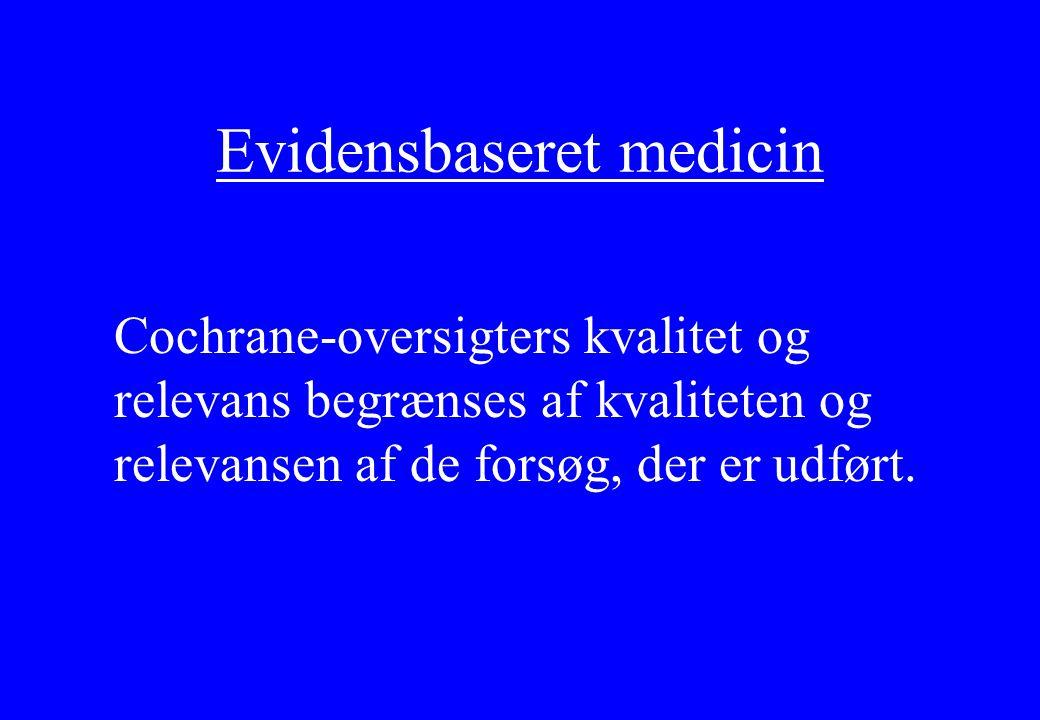 Evidensbaseret medicin Cochrane-oversigters kvalitet og relevans begrænses af kvaliteten og relevansen af de forsøg, der er udført.