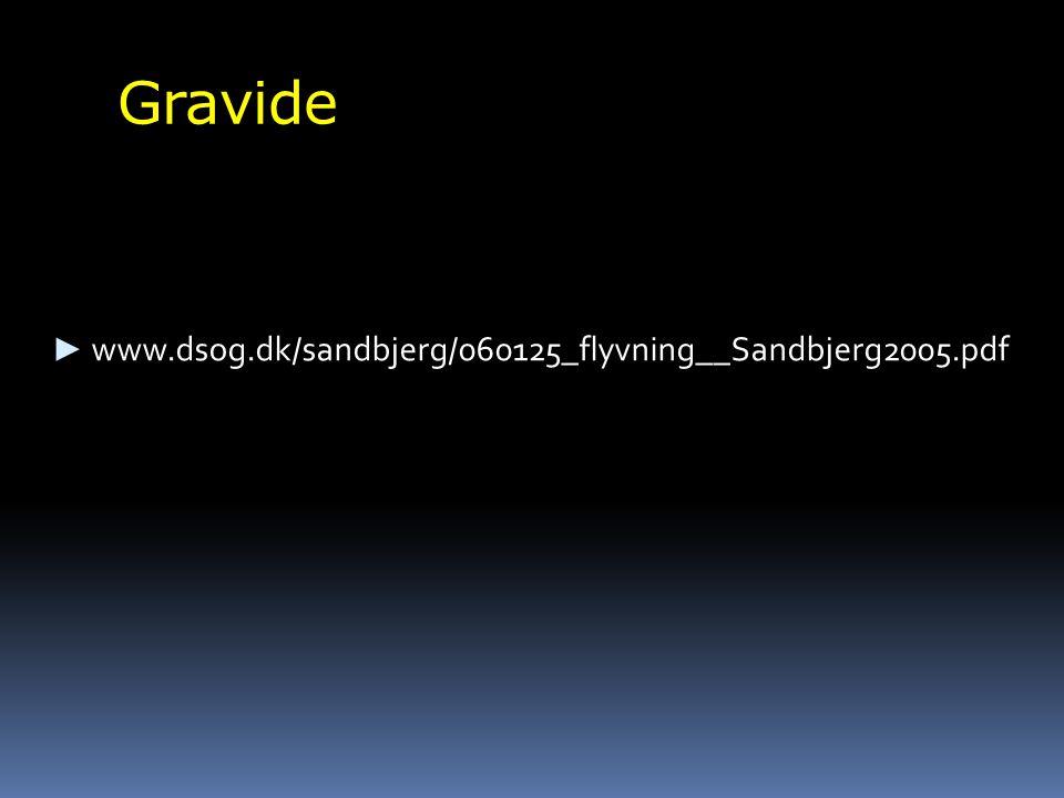 Gravide ► www.dsog.dk/sandbjerg/060125_flyvning__Sandbjerg2005.pdf