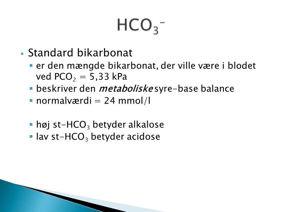  Standard bikarbonat  er den mængde bikarbonat, der ville være i blodet ved PCO 2 = 5,33 kPa  beskriver den metaboliske syre-base balance  normalv