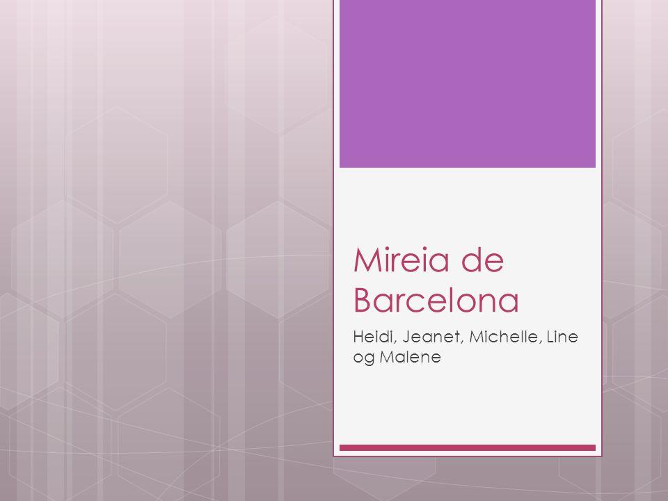 Mireia de Barcelona Heidi, Jeanet, Michelle, Line og Malene