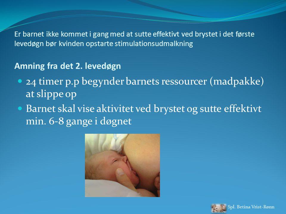 Er barnet ikke kommet i gang med at sutte effektivt ved brystet i det første levedøgn bør kvinden opstarte stimulationsudmalkning Amning fra det 2.