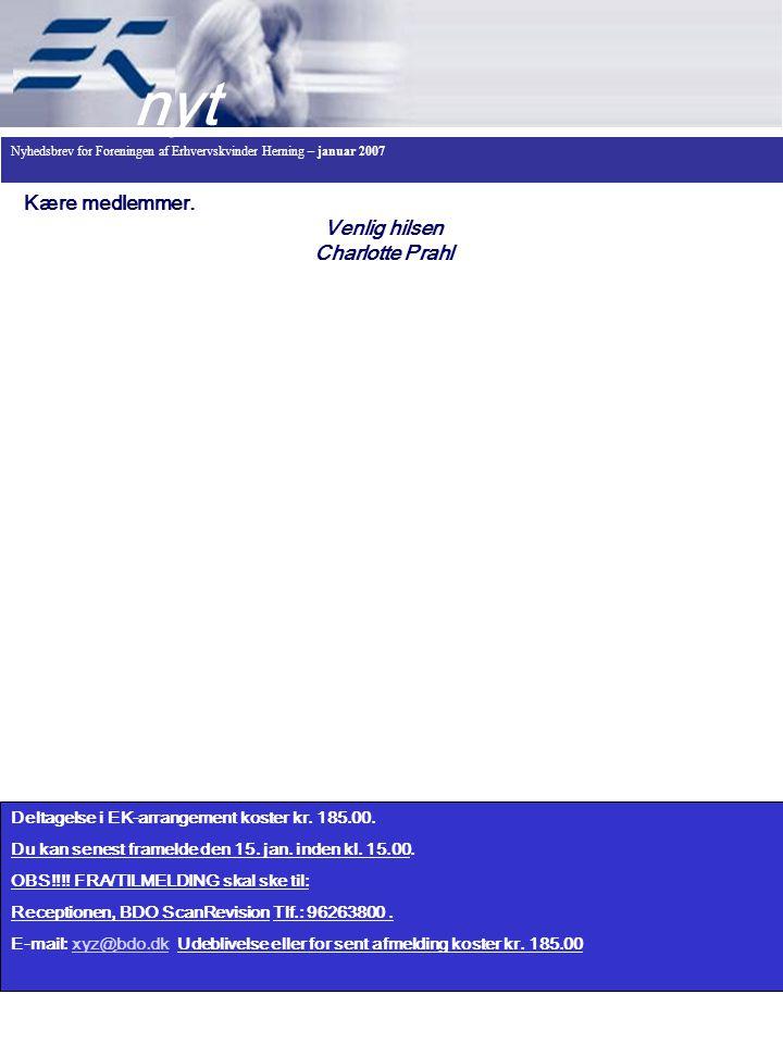 Nyhedsbrev for Foreningen af Erhvervskvinder Herning – januar 2007 nyt Deltagelse i EK-arrangement koster kr.
