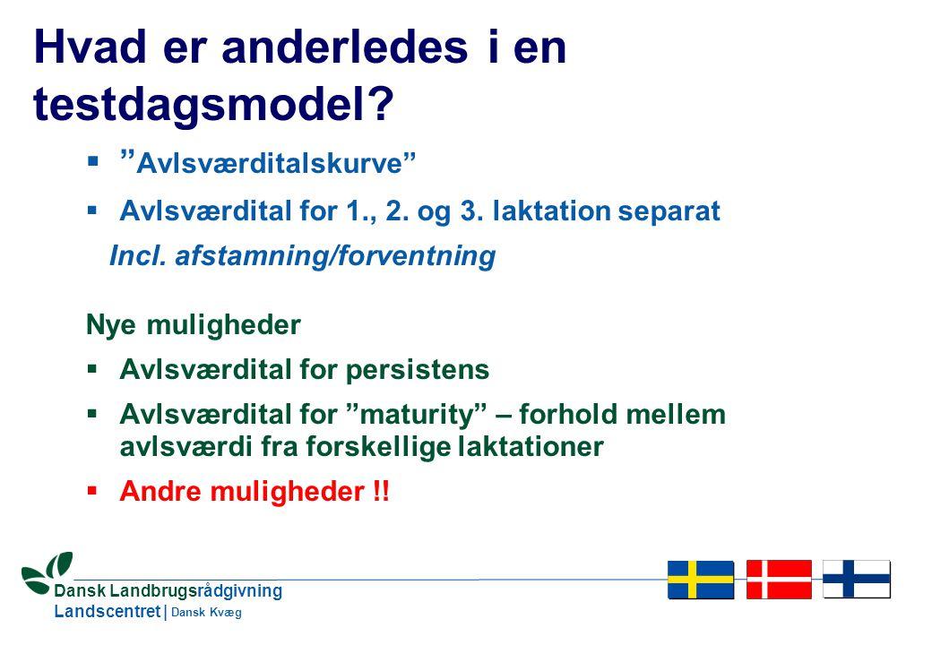 29 Dansk Landbrugsrådgivning Landscentret | Dansk Kvæg Hvad er anderledes i en testdagsmodel.