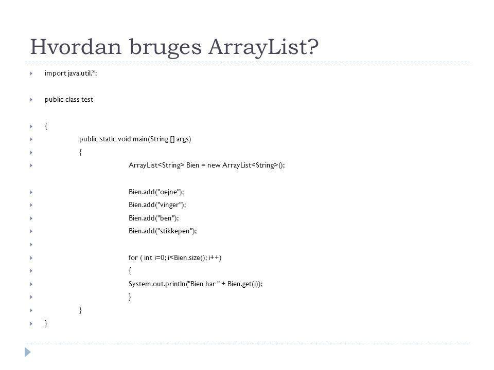 Hvordan bruges ArrayList.