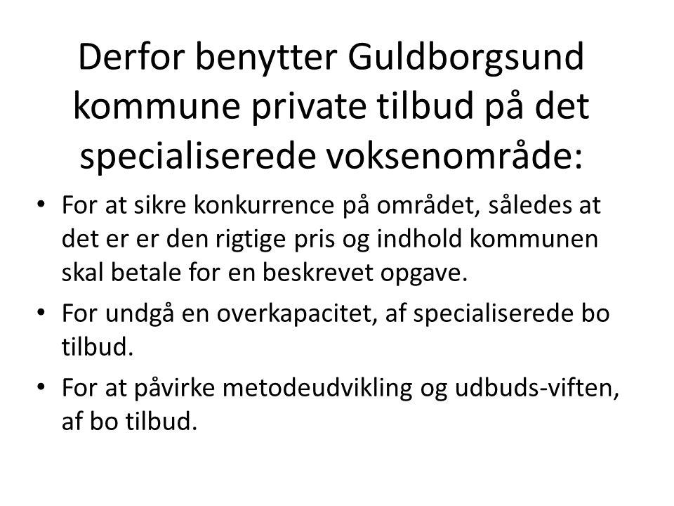 Derfor benytter Guldborgsund kommune private tilbud på det specialiserede voksenområde: For at sikre konkurrence på området, således at det er er den rigtige pris og indhold kommunen skal betale for en beskrevet opgave.