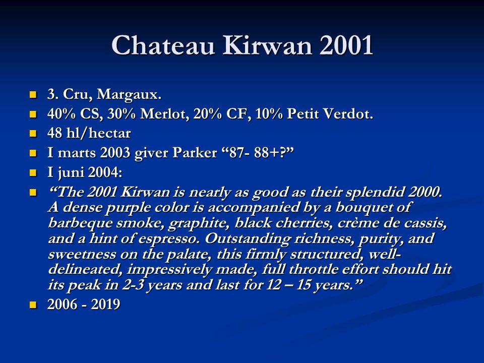 Chateau Kirwan 2001 3. Cru, Margaux. 3. Cru, Margaux.