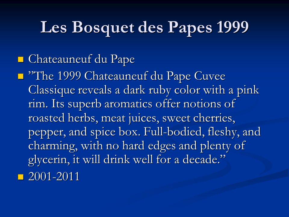 Les Bosquet des Papes 1999 Chateauneuf du Pape Chateauneuf du Pape The 1999 Chateauneuf du Pape Cuvee Classique reveals a dark ruby color with a pink rim.