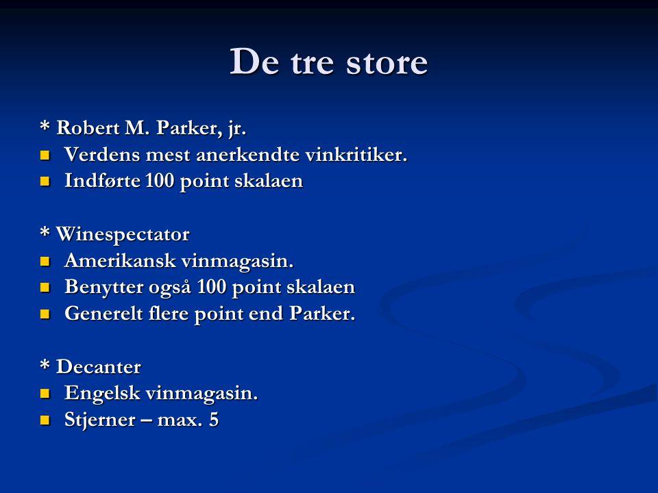 De tre store * Robert M. Parker, jr. Verdens mest anerkendte vinkritiker.