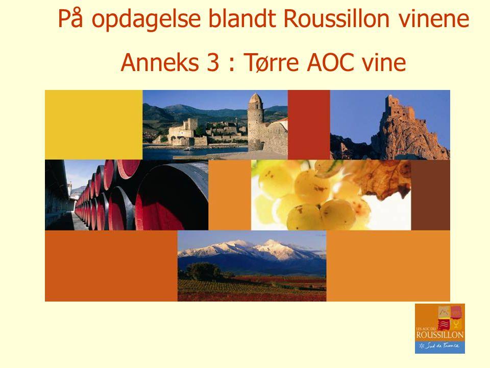 På opdagelse blandt Roussillon vinene Anneks 3 : Tørre AOC vine