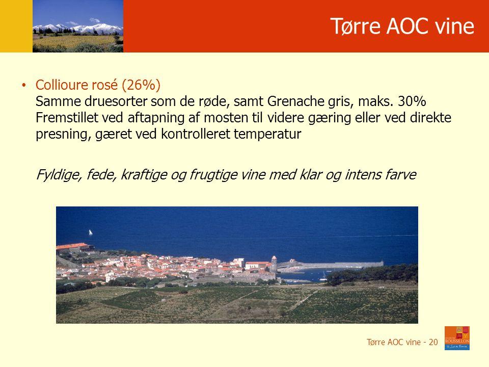 Tørre AOC vine Collioure rosé (26%) Samme druesorter som de røde, samt Grenache gris, maks.