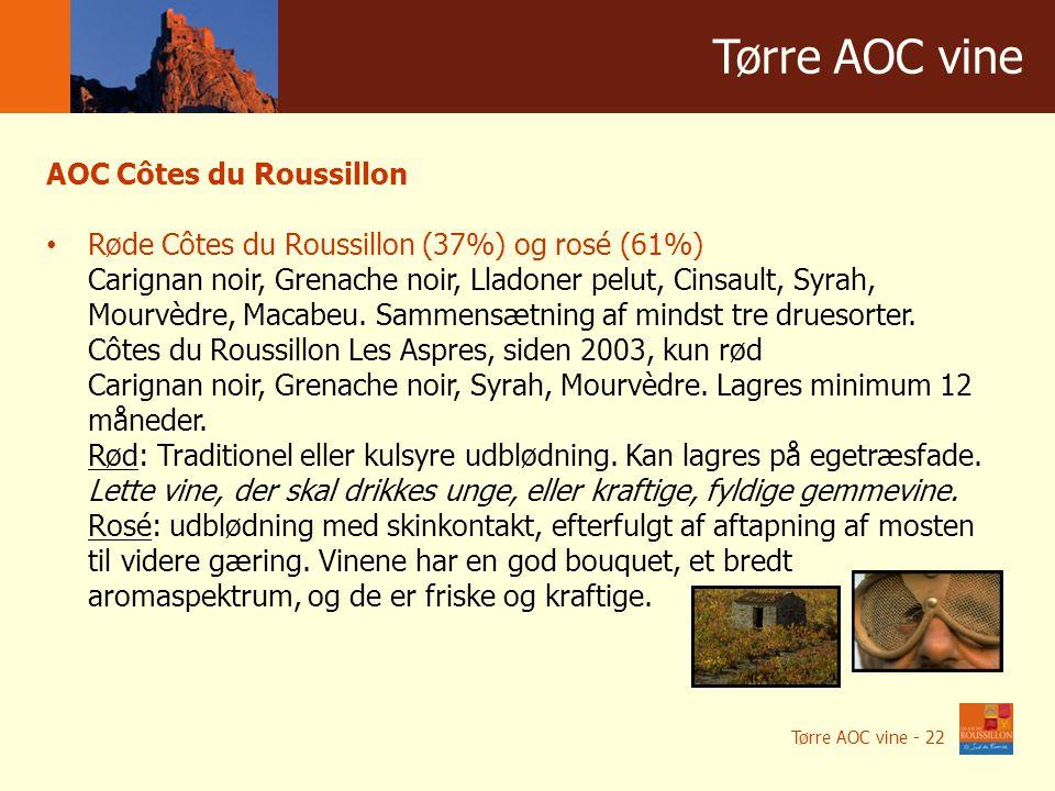 Winnice w liczbach Tørre AOC vine AOC Côtes du Roussillon Røde Côtes du Roussillon (37%) og rosé (61%) Carignan noir, Grenache noir, Lladoner pelut, Cinsault, Syrah, Mourvèdre, Macabeu.