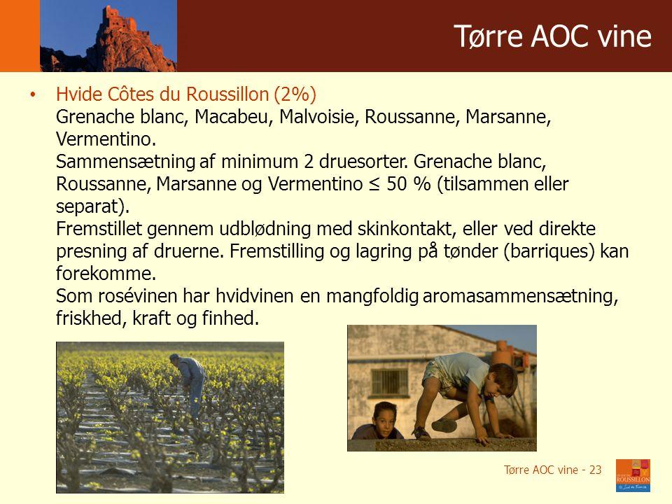Winnice w liczbach Tørre AOC vine Tørre AOC vine - 23 Hvide Côtes du Roussillon (2%) Grenache blanc, Macabeu, Malvoisie, Roussanne, Marsanne, Vermentino.