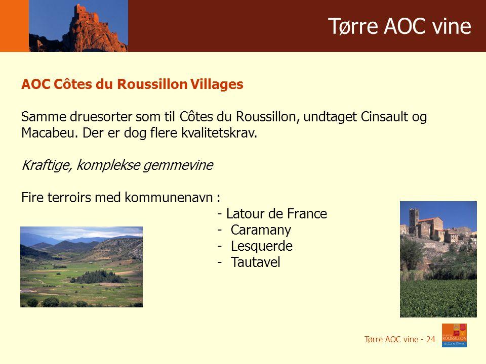 Winnice w liczbach Tørre AOC vine AOC Côtes du Roussillon Villages Samme druesorter som til Côtes du Roussillon, undtaget Cinsault og Macabeu.