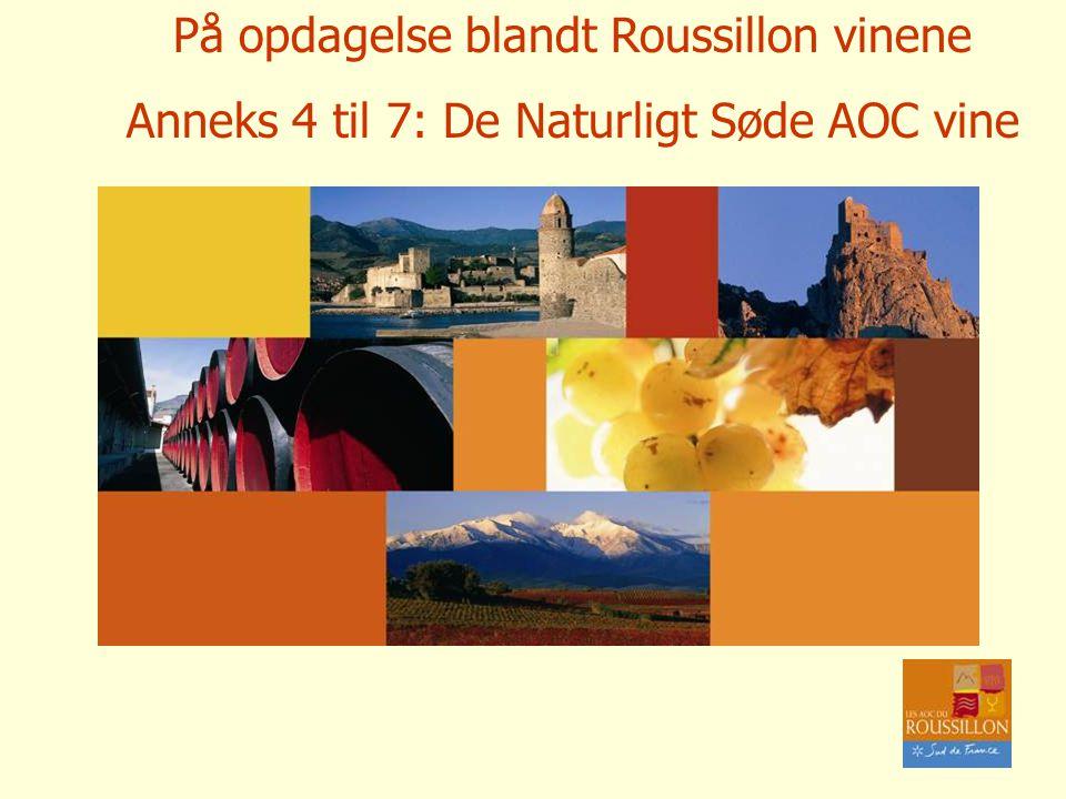 På opdagelse blandt Roussillon vinene Anneks 4 til 7: De Naturligt Søde AOC vine
