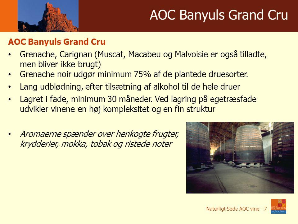 Winnice w liczbach AOC Banyuls Grand Cru Grenache, Carignan (Muscat, Macabeu og Malvoisie er også tilladte, men bliver ikke brugt) Grenache noir udgør minimum 75% af de plantede druesorter.