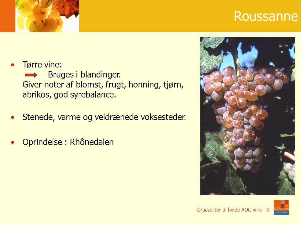 15 szczepów na wina jako ś ciowe Roussanne Tørre vine: Bruges i blandinger.