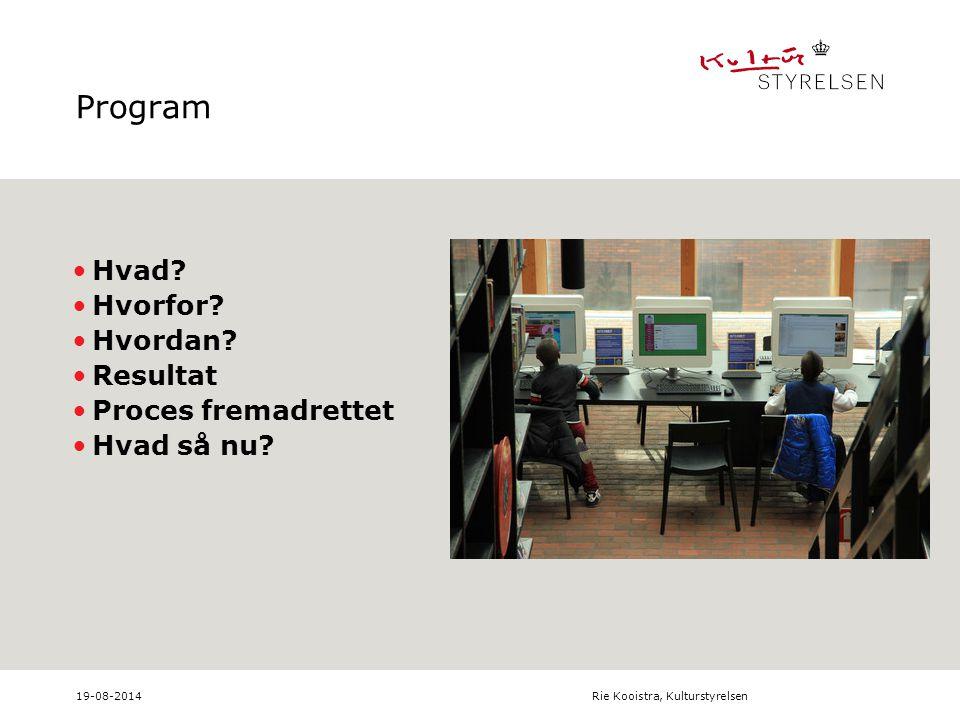 19-08-2014Rie Kooistra, Kulturstyrelsen Program Hvad.