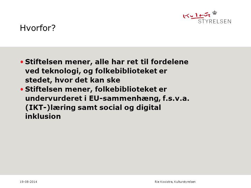 19-08-2014Rie Kooistra, Kulturstyrelsen Hvorfor.