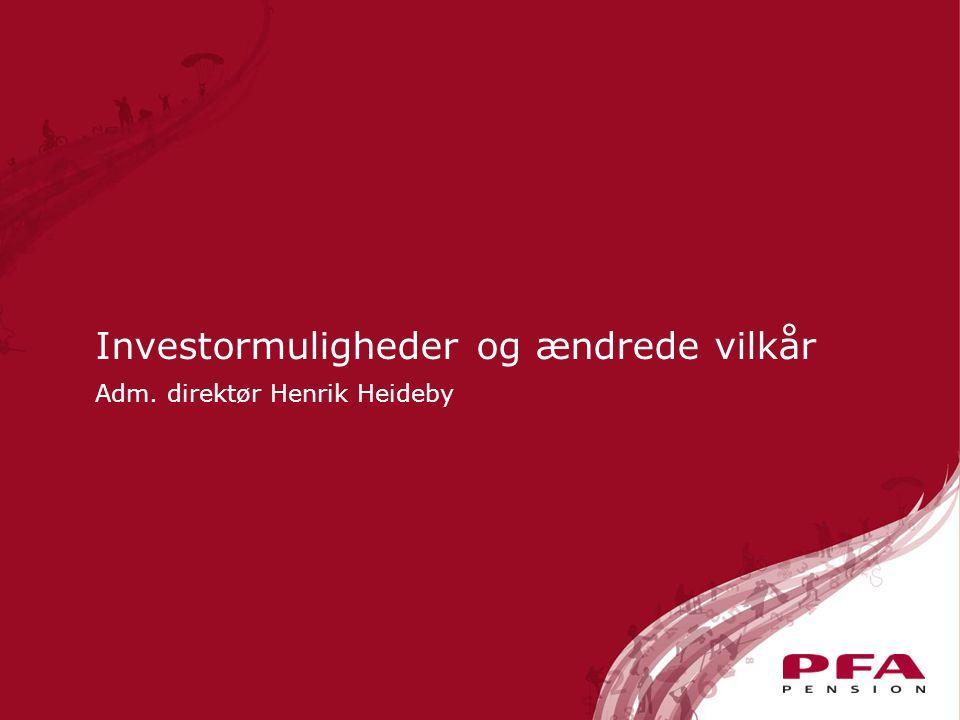 Investormuligheder og ændrede vilkår Adm. direktør Henrik Heideby