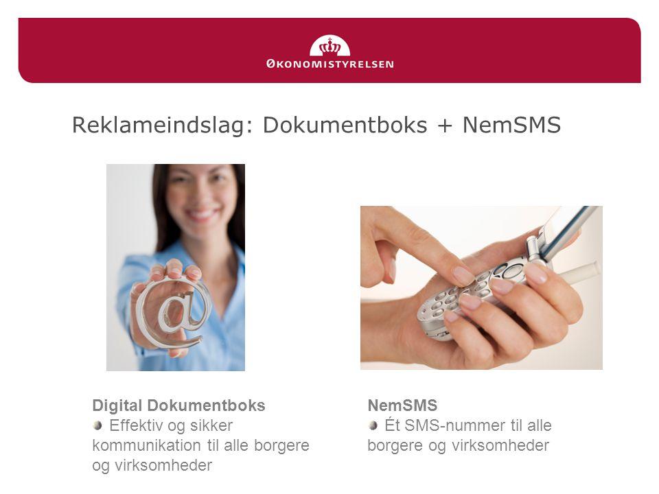 Reklameindslag: Dokumentboks + NemSMS Digital Dokumentboks Effektiv og sikker kommunikation til alle borgere og virksomheder NemSMS Ét SMS-nummer til alle borgere og virksomheder