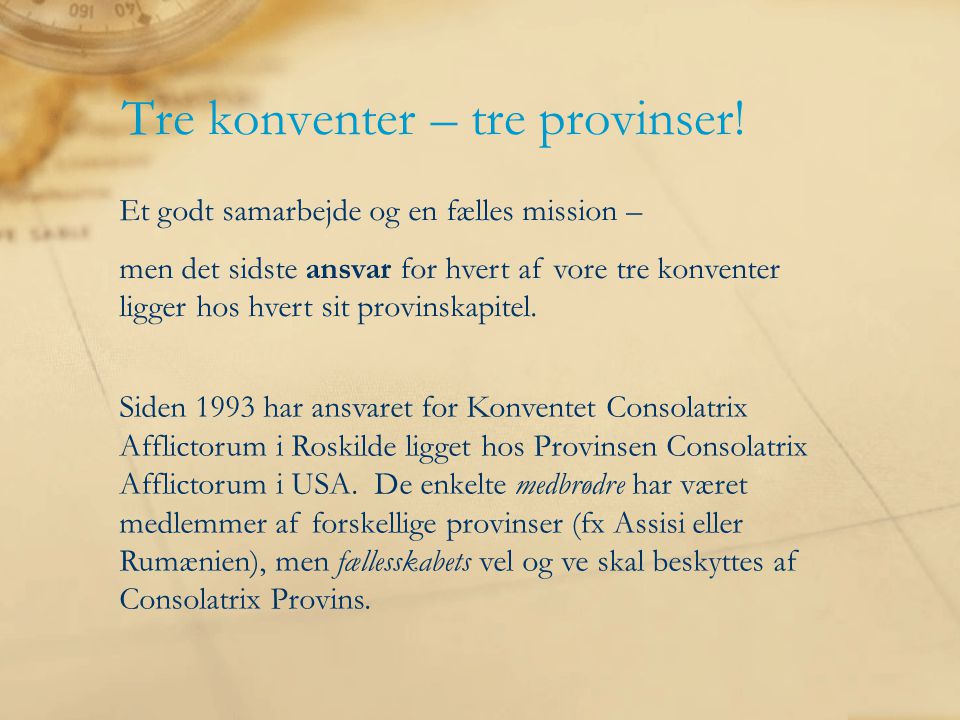 Tre konventer – tre provinser.