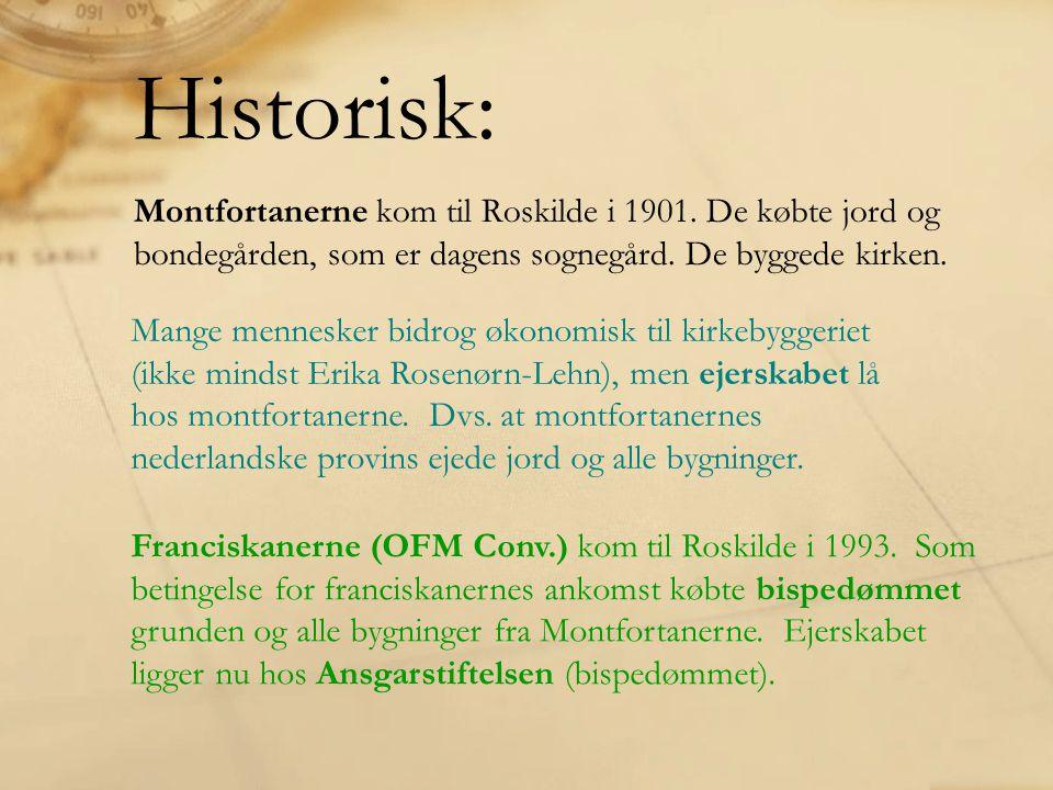 Montfortanerne kom til Roskilde i 1901. De købte jord og bondegården, som er dagens sognegård.