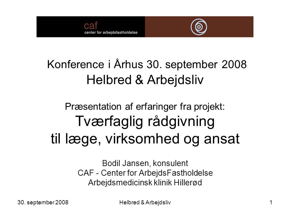 30. september 2008Helbred & Arbejdsliv1 Konference i Århus 30.