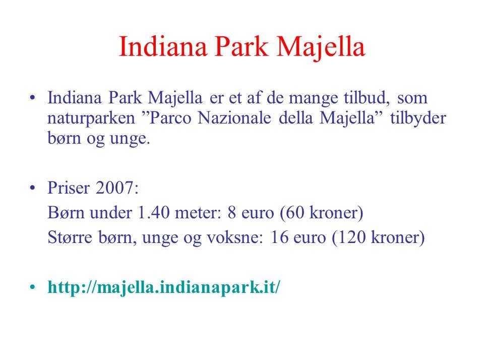 Indiana Park Majella Indiana Park Majella er et af de mange tilbud, som naturparken Parco Nazionale della Majella tilbyder børn og unge.