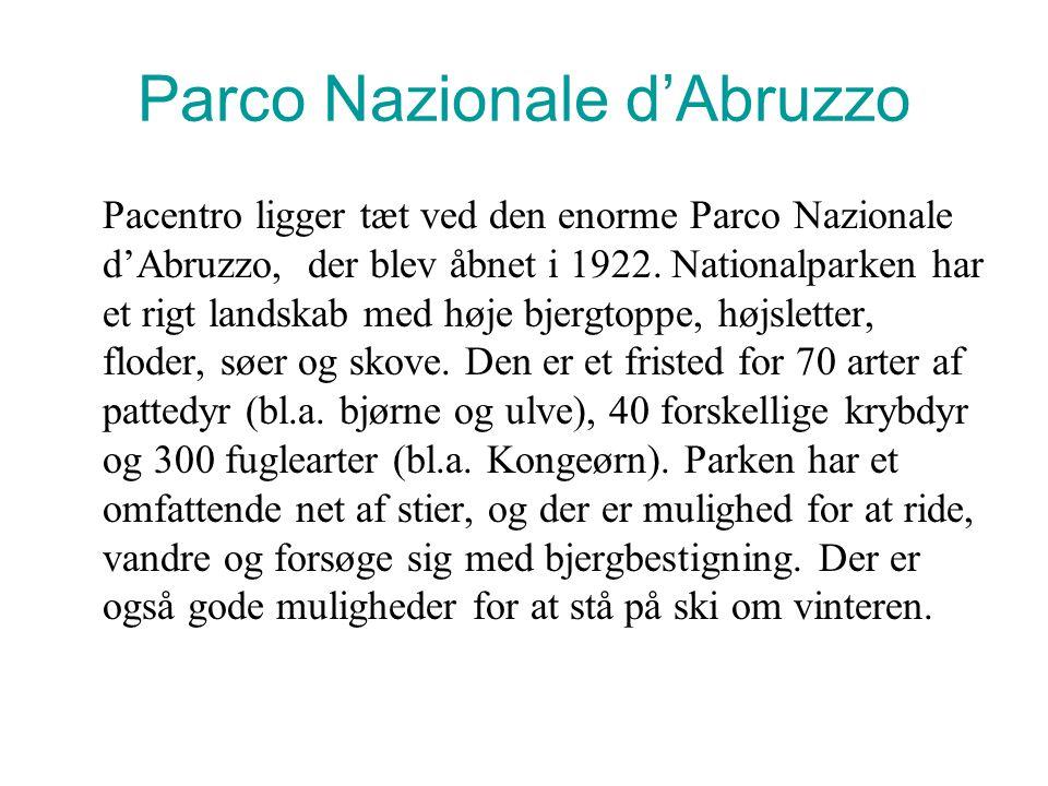 Parco Nazionale d'Abruzzo Pacentro ligger tæt ved den enorme Parco Nazionale d'Abruzzo, der blev åbnet i 1922.