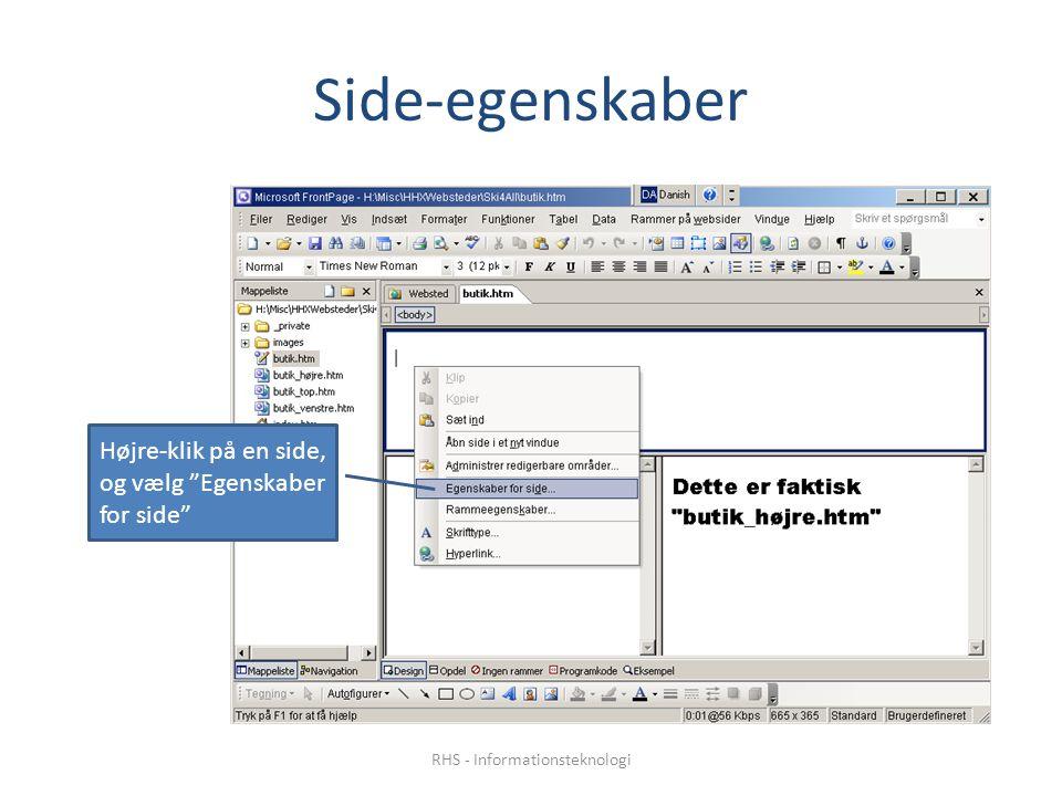 Side-egenskaber Højre-klik på en side, og vælg Egenskaber for side RHS - Informationsteknologi